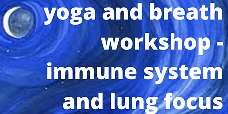 Yoga and Breath - Lung and Immune Focus - Empower yourself tickets