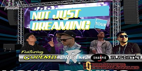 Not Just Dreaming Tour; Godimes(1/2 of Ces Cru), R. Dreamz, and DJ Supastar tickets