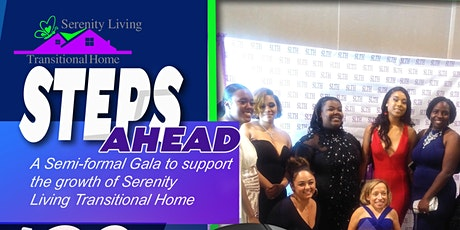 """""""Steps Ahead"""" A  Gala to support  Serenity Living Transitional Home tickets"""