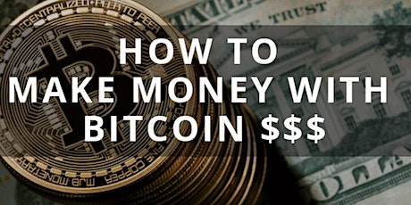How to Make Money with BITCOIN? *  TONIGHT - 8pm EST tickets