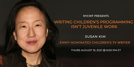 Writing Children's Programming Isn't Juvenile Work with Susan Kim tickets
