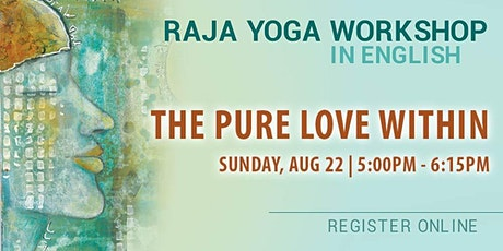 THE PURE LOVE WITHIN - Raja Yoga Workshop in English (Online) tickets