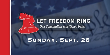 Let Freedom Ring - Our Constitution and Your Voice tickets