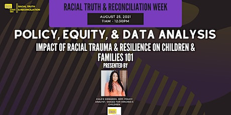 Impact of Racial Trauma & Resilience on Children & Families 101 (Virtual) tickets