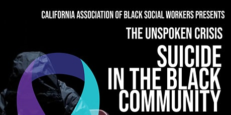 The Unspoken Crisis: Suicide in the Black Community/Awareness,Intervention tickets