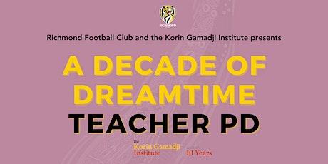 A Decade of Dreamtime Teacher PD tickets