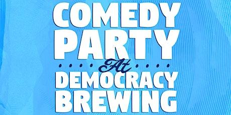 Comedy Party @ Democracy Brewing! tickets
