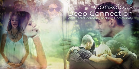 Conscious Deep Connection and Jedi/Goddess Hacking tickets