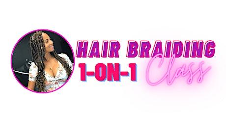 Hair Braiding Class (1 ON 1) tickets