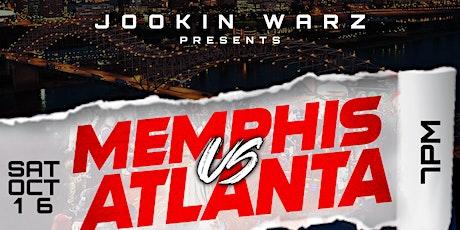 #JOOKINWARZ PRESENTS MEMPHIS VS ATLANTA tickets