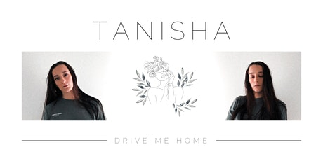 Drive Me Home Launch Show | Tanisha Burnett tickets