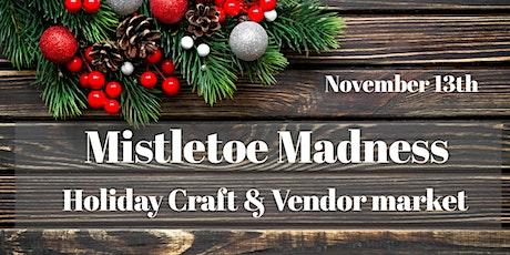 Mistletoe Madness Holiday Market tickets