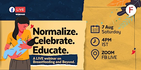 Normalise. Celebrate. Educate A LIVE webinar on Breastfeeding and Beyond. tickets
