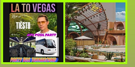 Saturday Aug 14 LA TO VEGAS PARTY BUS TO AYU POOL PARTY tickets