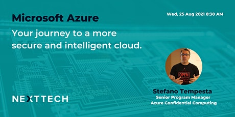 Microsoft Azure, your journey to a more secure and intelligent cloud. tickets