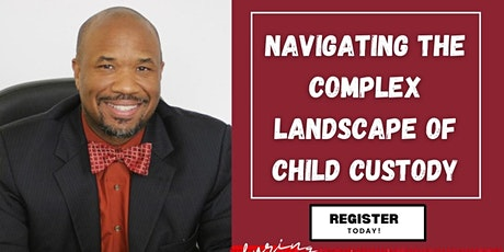 Navigating the Complex Landscape of Child Custody featuring Attorney Kevin tickets