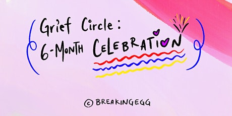 Grief Circle: 6 Month Celebration tickets