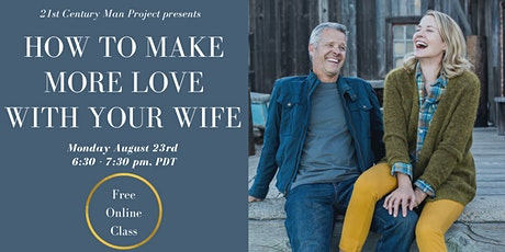How to Make More Love with your Wife (or long-term partner) tickets