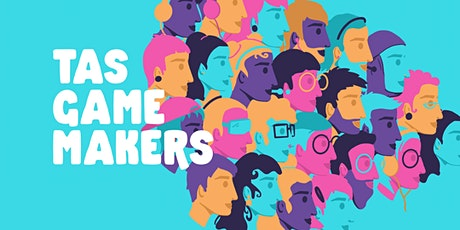 Tas Game Makers monthly meetup and talks August tickets