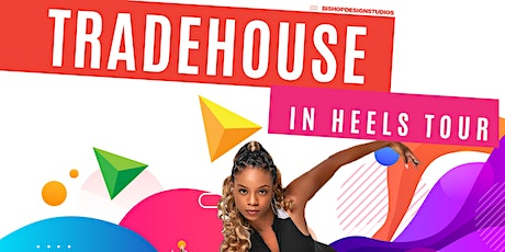 TRADEHOUSE IN HEELS TOUR: DALLAS tickets
