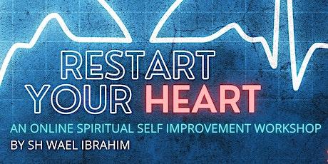 Restart Your Heart Workshop With Sh Wael Ibrahim tickets