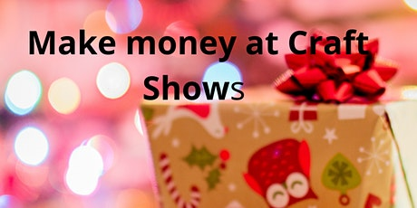 How to get sales at Handmade craft fairs and Christmas Shows tickets