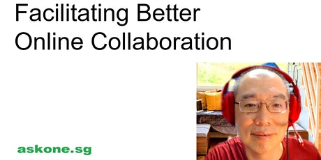 Facilitating Better Online Collaboration (Basic) tickets