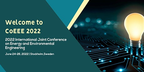 Joint Conference on Energy and Environmental Engineering (CoEEE 2022) tickets