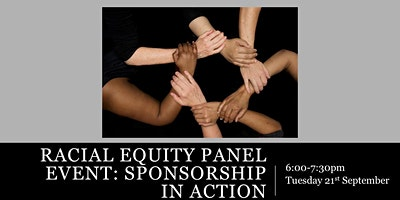 Racial Equity Panel Event: Sponsorship in Action