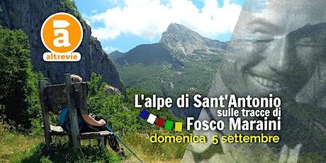 L'Alpe di Sant'Antonio, sulle tracce di Fosco Maraini biglietti