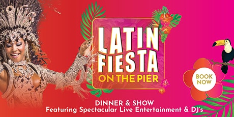 Latin Fiesta Friday On the Pier - Fri 6th August tickets