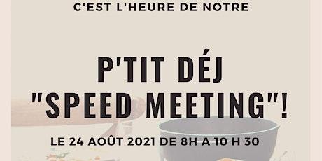 P'TIT DEJ SPEED MEETING ENTREPRENEURS billets