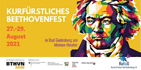 Kurfürstliches Beethoven Fest, Samstag 28.August 2021/ Timeslot 1 Tickets