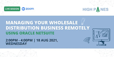 Manage Your Wholesale Distribution Business Remotely With Oracle NetSuite tickets