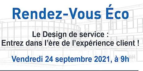 RDV Eco Le design de service : Entrez dans l'ère de l'expérience client ! billets