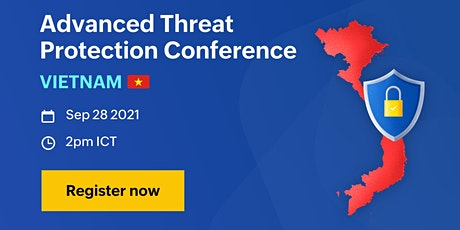 Advanced Threat Protection Conference - Vietnam tickets