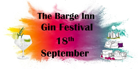 Barge Inn Gin Festival & Afternoon Tea 18th September 2021 tickets