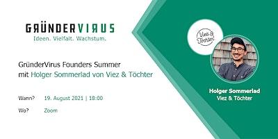 GründerVirus Founders Summer: Viez & Töchter