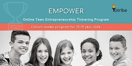 Empower -  Entrepreneurship Tinkering Program for Teenagers Tickets