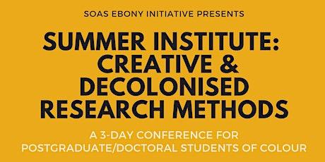 Ebony Initiative Summer Institute: Creative & Decolonised Research Methods tickets