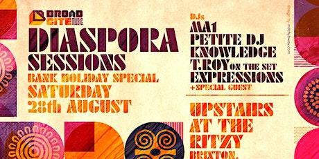 DIASPORA SESSIONS -BANK Holiday Special!! tickets