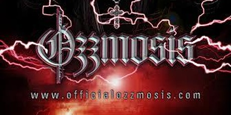 OZZMOSIS - Ozzy Anthology - World Class Tribute Show tickets