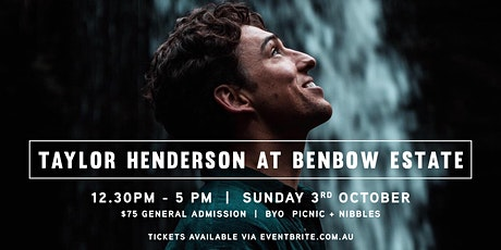 Taylor Henderson at Benbow Estate tickets