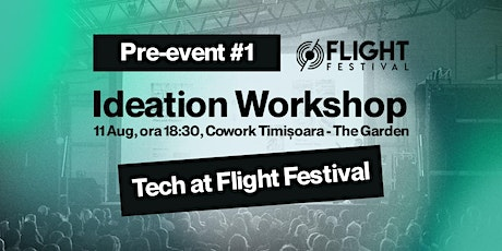 Tech at Flight Festival // Pre-event #1 // Ideation Workshop tickets