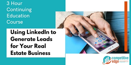 3 HR CE - Using LINKEDIN to Generate Leads for REAL ESTATE Professionals tickets