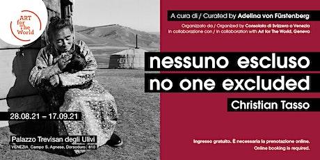 Christian Tasso NESSUNO ESCLUSO / NO ONE EXCLUDED biglietti