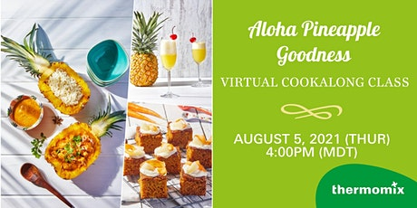 Thermomix® Cooking Class:   Aloha – Pineapple Goodness tickets