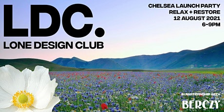 Lone Design Club Chelsea Launch Party | Relax + Restore tickets