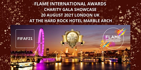 FLAME INTERNATIONAL AWARDS  CHARITY GALA SHOWCASE LONDON UK tickets