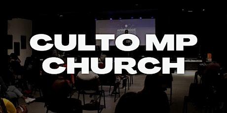 CULTO MP CHURCH - PRESENCIAL ingressos